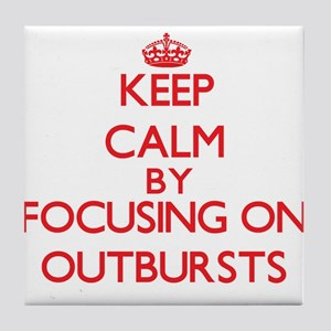 Keep Calm by focusing on Outbursts Tile Coaster