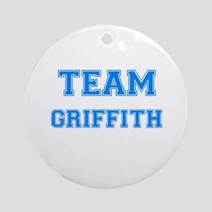 TEAM GRIFFITH Ornament (Round)