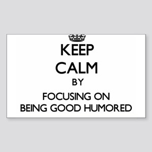 Keep Calm by focusing on Being Good Humore Sticker