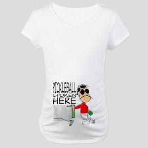 """""""THAT PICKLEBALL GUY"""" Maternity T-Shirt"""