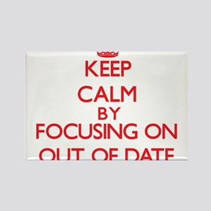 Keep Calm by focusing on Out-Of-Date Magnets