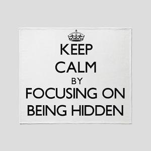 Keep Calm by focusing on Being Hidde Throw Blanket