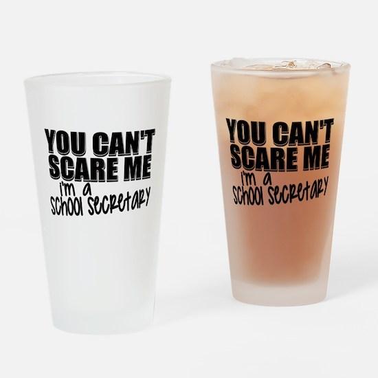 You Can't Scare Me - School Secreta Drinking Glass