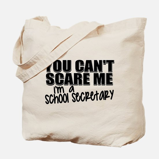 You Can't Scare Me - School Secretary Tote Bag