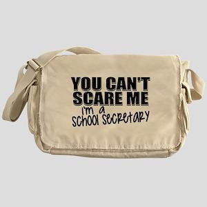 You Can't Scare Me - School Secretar Messenger Bag