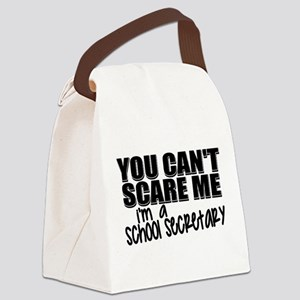 You Can't Scare Me - School Secre Canvas Lunch Bag