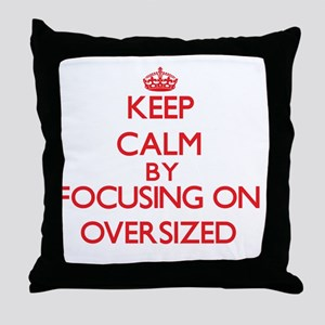 Keep Calm by focusing on Oversized Throw Pillow