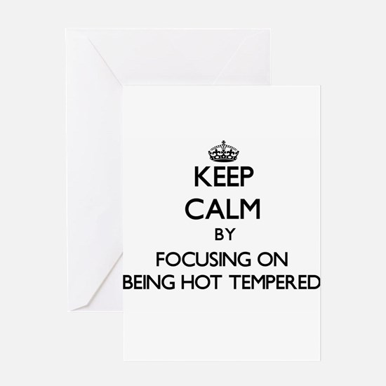 Keep Calm by focusing on Being Hot- Greeting Cards