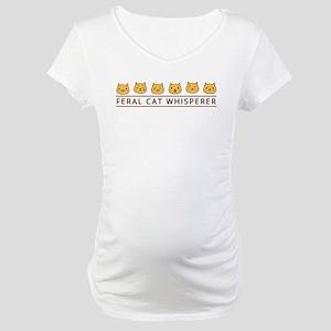 Feral Cat Whisperer Maternity T-Shirt