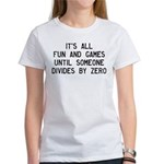 Fun And Games Divide By Zero Women's T-Shirt
