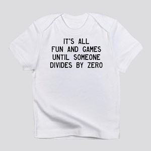 Fun And Games Divide By Zero Infant T-Shirt