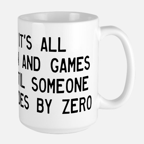 Fun And Games Divide By Zero Large Mug