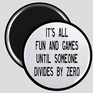 Fun And Games Divide By Zero Magnet