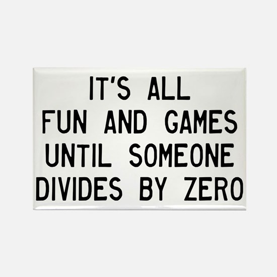 Fun And Games Divide By Zero Rectangle Magnet