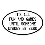 Fun And Games Divide By Zero Sticker (Oval 10 pk)