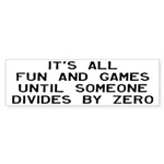 Fun And Games Divide By Zer Sticker (Bumper 10 pk)