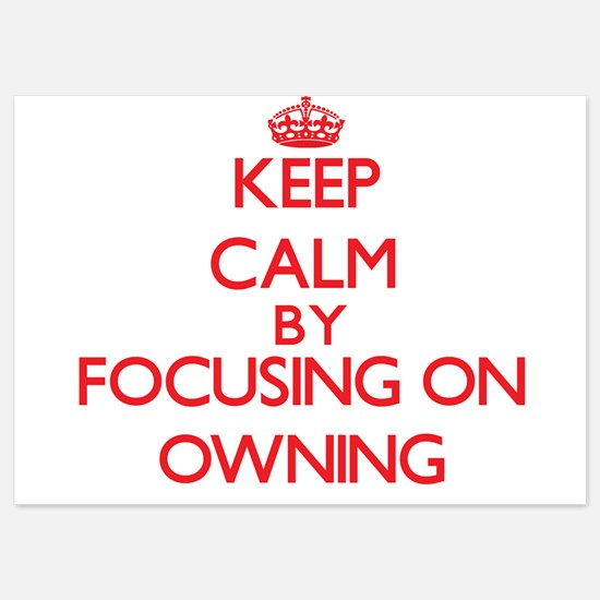 Keep Calm by focusing on Owning Invitations
