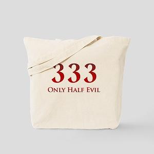 333 Only Half Evil Tote Bag