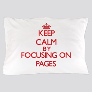 Keep Calm by focusing on Pages Pillow Case