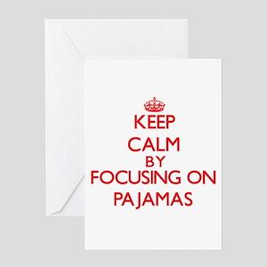 Keep Calm by focusing on Pajamas Greeting Cards