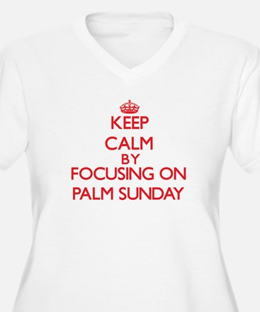 Keep Calm by focusing on Palm Su Plus Size T-Shirt