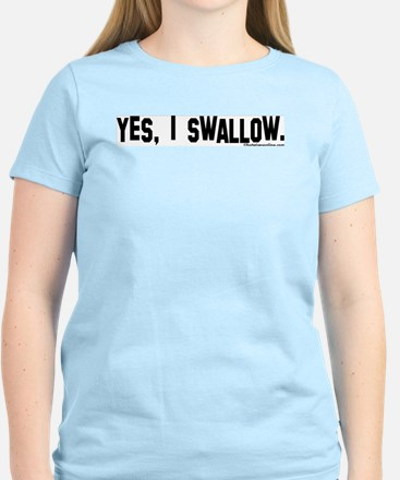 """Yes, I swallow."" Women's Pink T-Shirt"