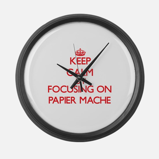Keep Calm by focusing on Papier-M Large Wall Clock