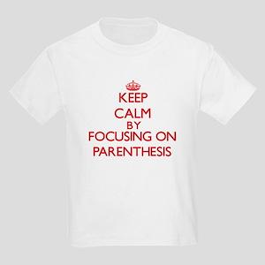 Keep Calm by focusing on Parenthesis T-Shirt