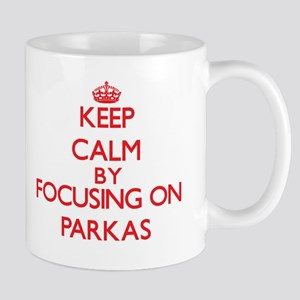 Keep Calm by focusing on Parkas Mugs