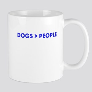 Dogs Better Than People Mugs