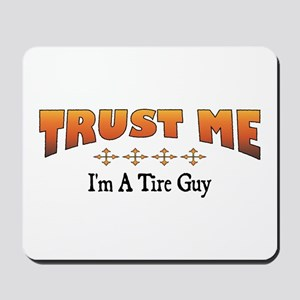 Trust Tire Guy Mousepad