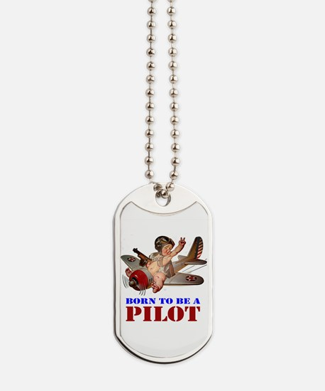 BORN TO BE A PILOT Dog Tags