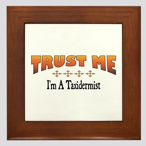 Trust Taxidermist Framed Tile