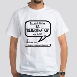 Determination - Success White T-Shirt