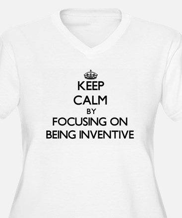 Keep Calm by focusing on Being I Plus Size T-Shirt