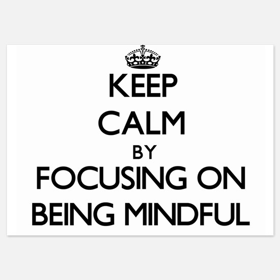 Keep Calm by focusing on Being Mindful Invitations