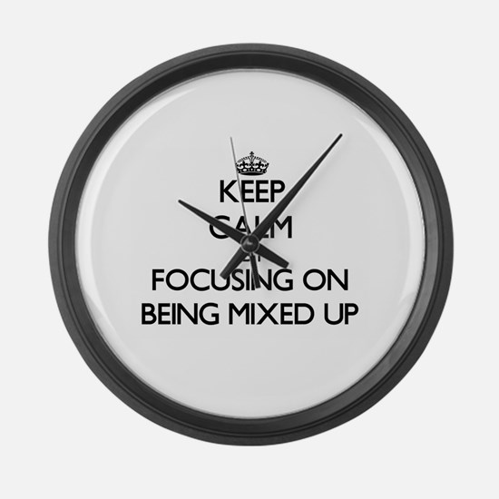 Keep Calm by focusing on Being Mi Large Wall Clock