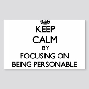 Keep Calm by focusing on Being Personable Sticker