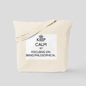 Keep Calm by focusing on Being Philosophi Tote Bag
