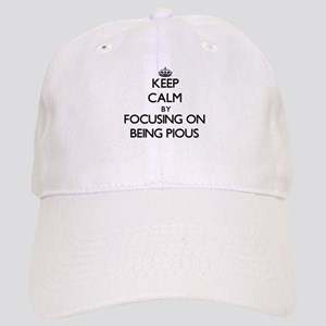 Keep Calm by focusing on Being Pious Cap