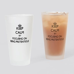 Keep Calm by focusing on Being Pret Drinking Glass