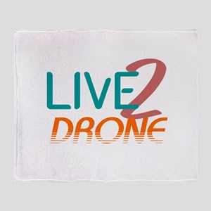 Live 2 Drone Throw Blanket