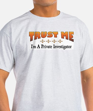 Trust Private Investigator T-Shirt