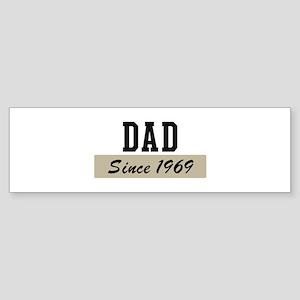 Dad since 1969 (brown) Bumper Sticker