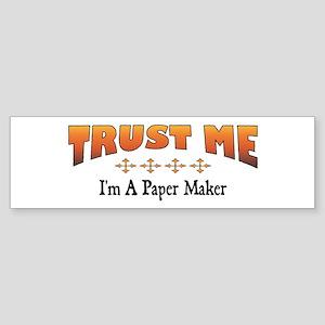 Trust Paper Maker Bumper Sticker