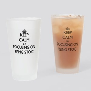 Keep Calm by focusing on Being Stoi Drinking Glass
