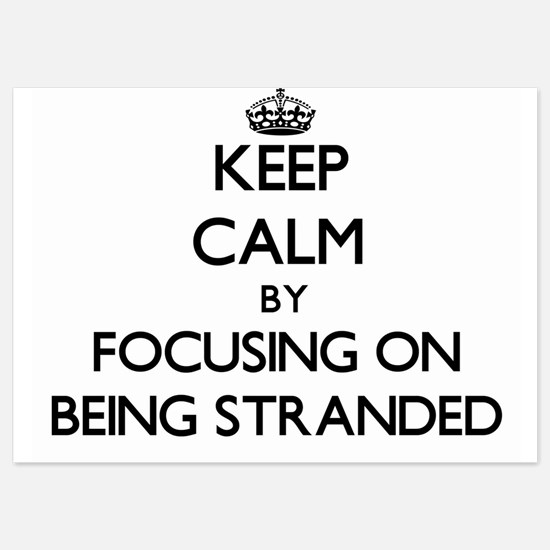 Keep Calm by focusing on Being Strande Invitations