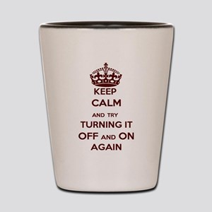 Keep Calm Turn Off And On Shot Glass