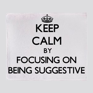 Keep Calm by focusing on Being Sugge Throw Blanket