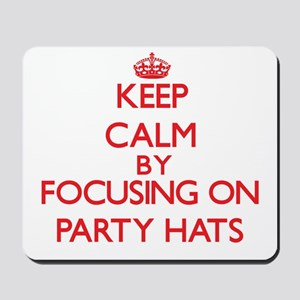 Keep Calm by focusing on Party Hats Mousepad